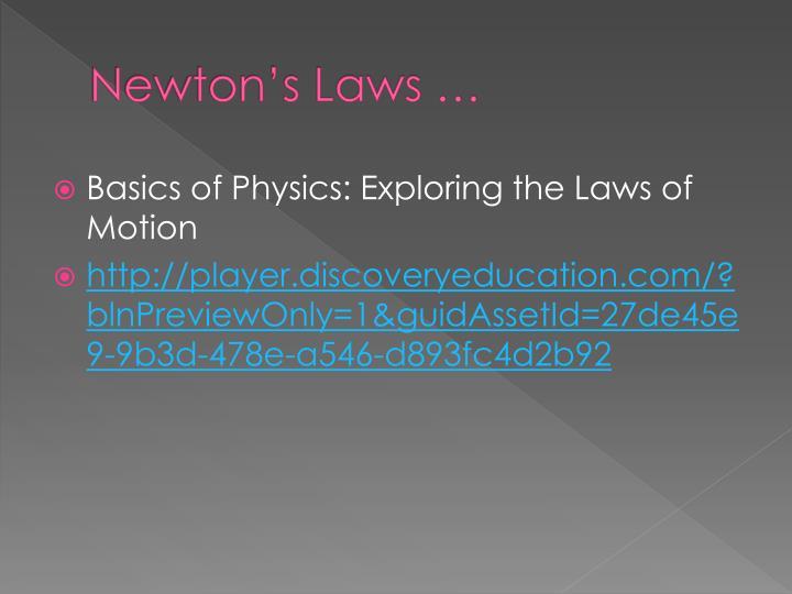 Newton's Laws …