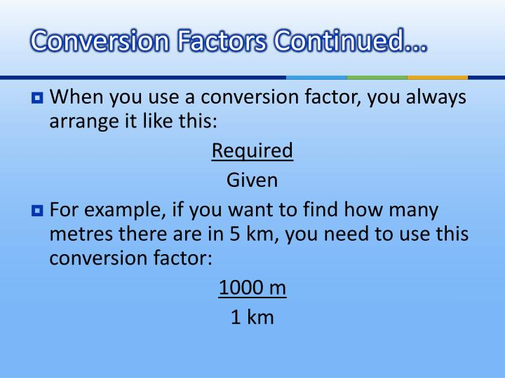 Conversion Factors Continued...