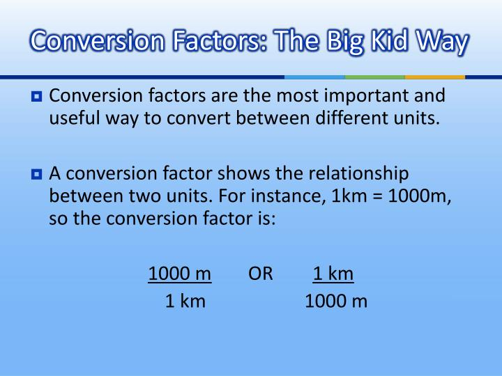 Conversion Factors: The Big Kid Way