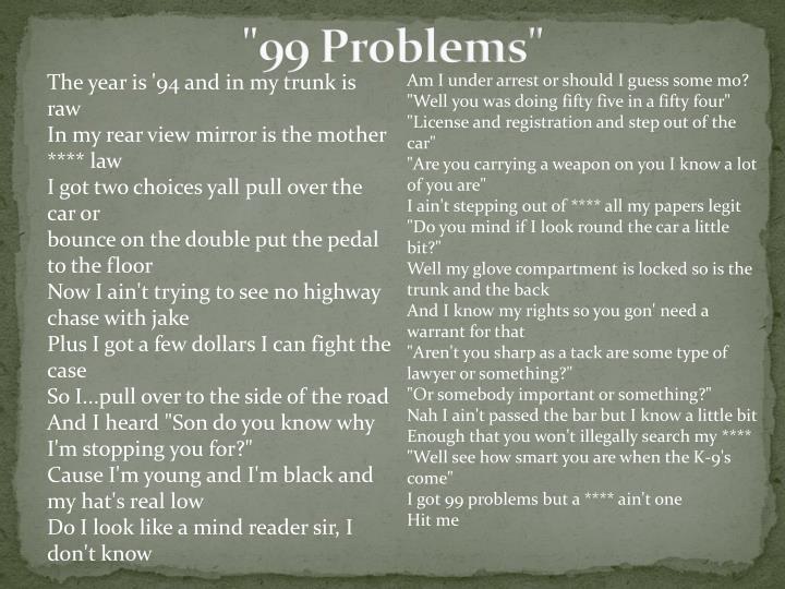 """99 Problems"""