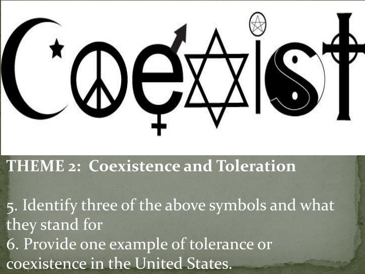 THEME 2:  Coexistence and Toleration
