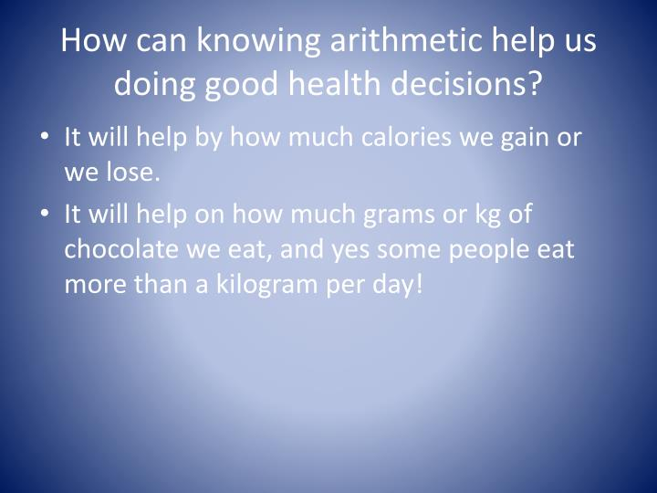 How can knowing arithmetic help us doing good health decisions?