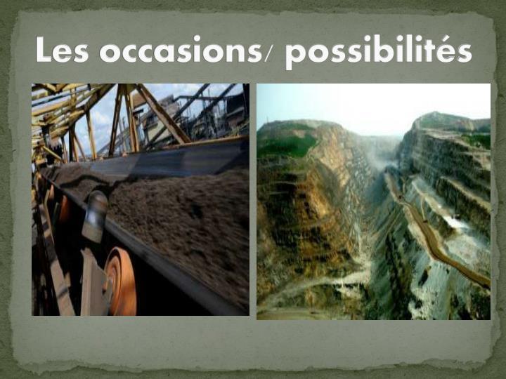 Les occasions/ possibilités