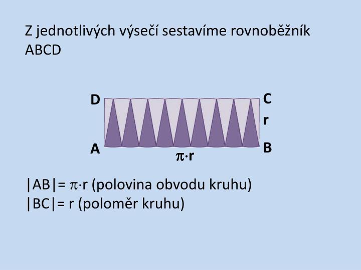 Z jednotlivých výsečí sestavíme rovnoběžník ABCD