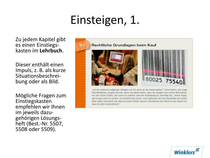 Einsteigen, 1.