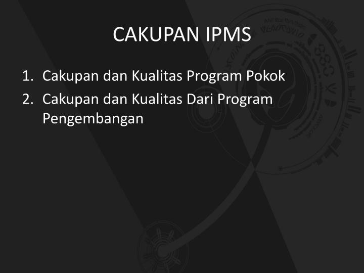 CAKUPAN IPMS