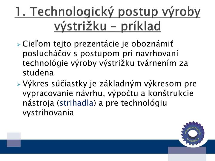 1. Technologický postup výroby výstrižku – príklad