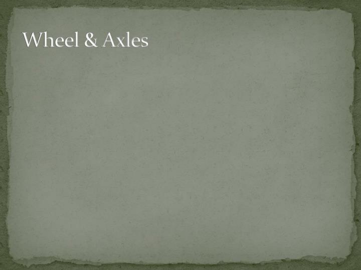 Wheel & Axles