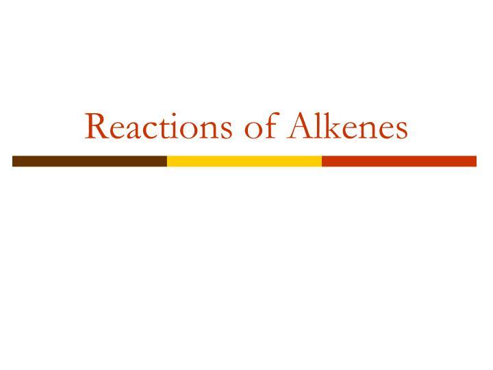 Reactions of Alkenes