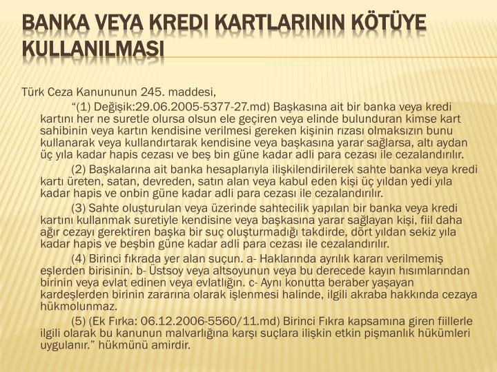 Türk Ceza Kanununun 245. maddesi,