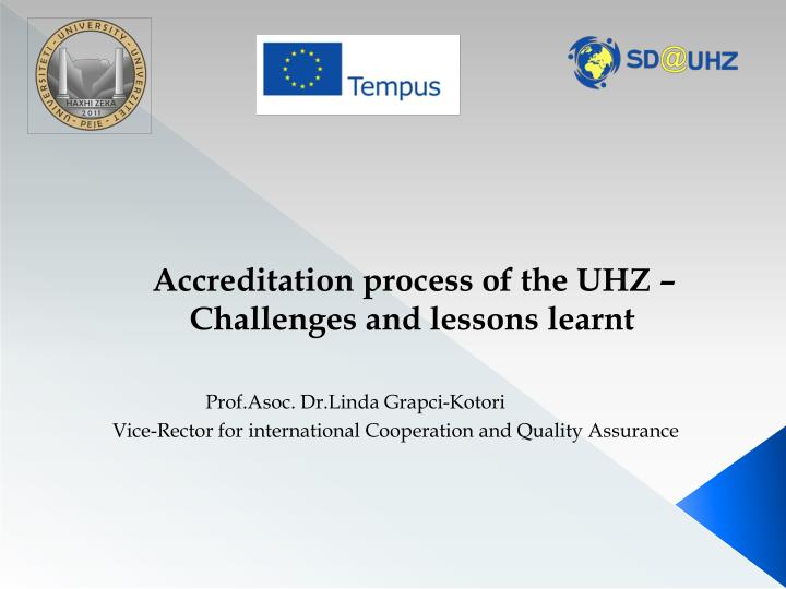 Accreditation process of the UHZ – Challenges and lessons learnt