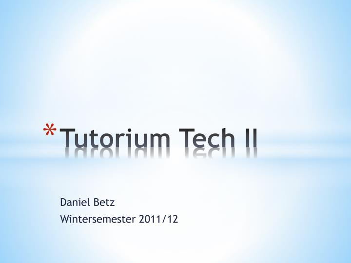 Tutorium tech ii