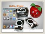 hello ipods