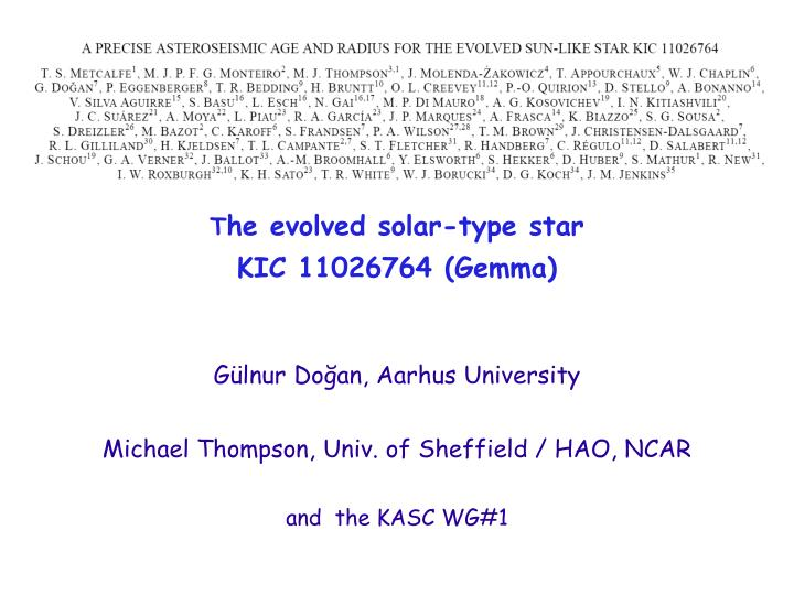 T he evolved solar type star kic 11026764 gemma g lnur do an aarhus university