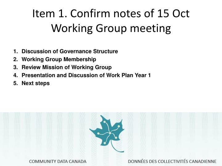 Item 1. Confirm notes of 15 Oct Working Group meeting