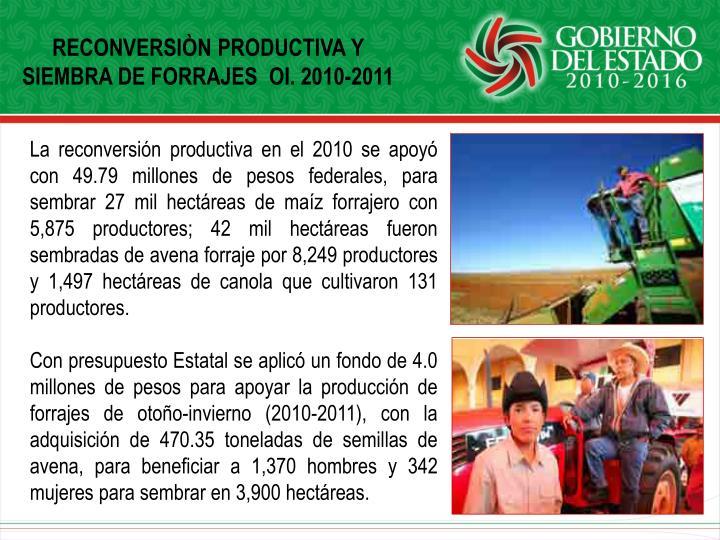 RECONVERSIÒN PRODUCTIVA Y  SIEMBRA DE FORRAJES  OI. 2010-2011