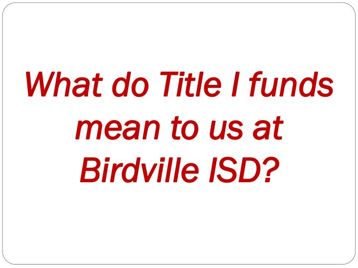 What do Title I funds mean to us at