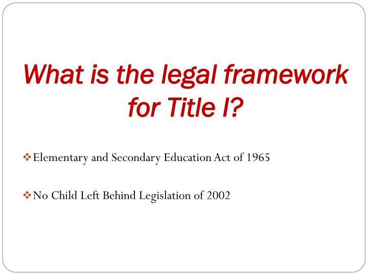 What is the legal framework for Title I?