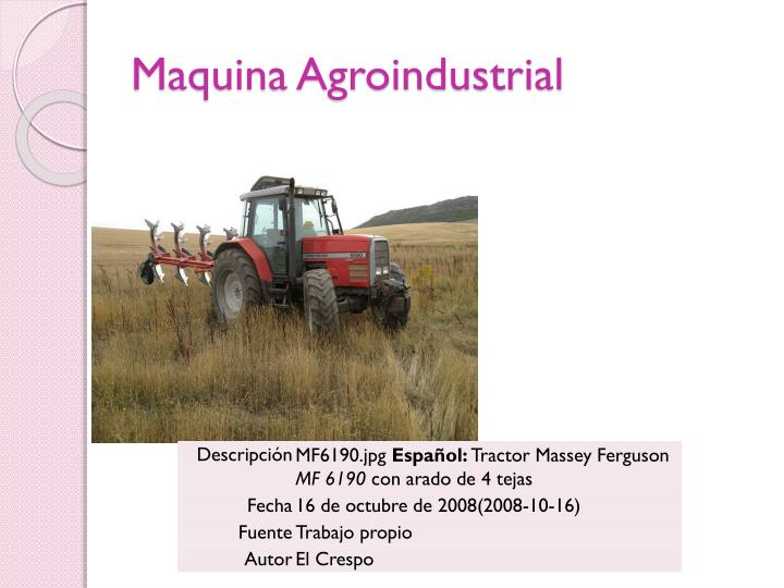 Maquina Agroindustrial