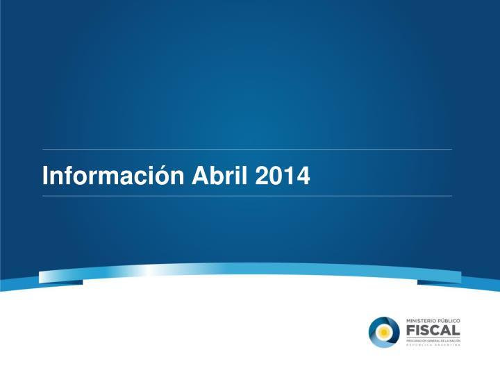 Información Abril 2014