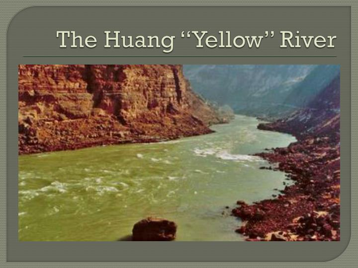 "The Huang ""Yellow"" River"