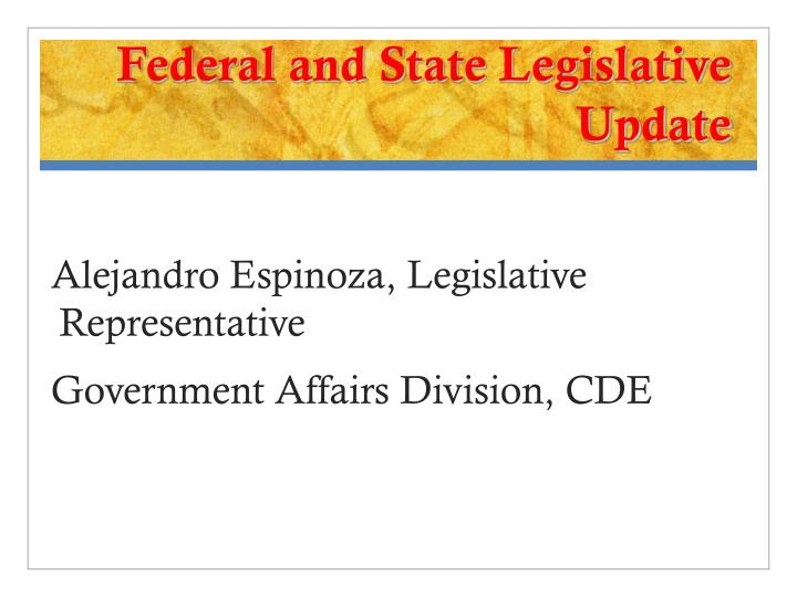 Federal and State Legislative Update