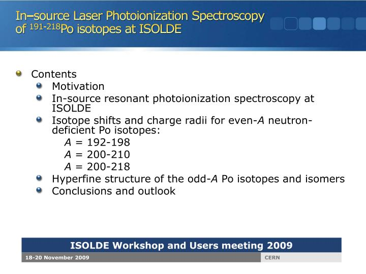 In source laser photoionization spectroscopy of 191 218 po isotopes at isolde1