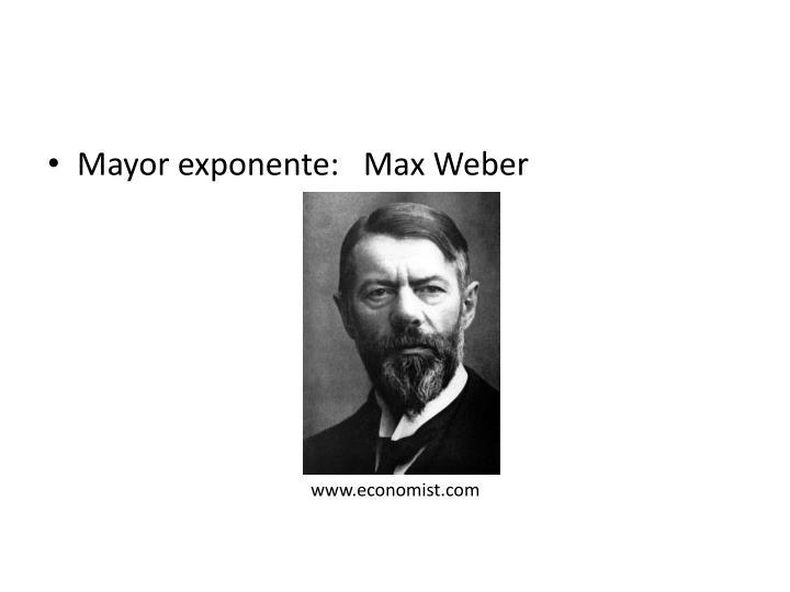 Mayor exponente:   Max Weber