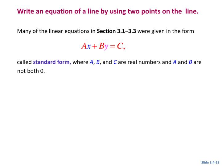 Write an equation of a line by using two points on the  line.