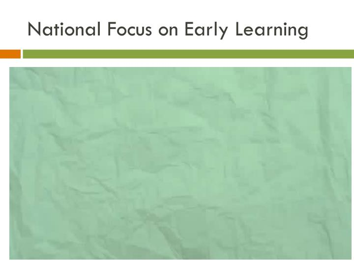National Focus on Early Learning