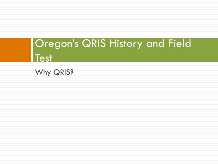 Oregon's QRIS History and Field Test