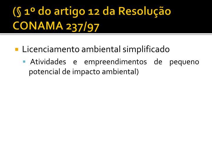 (§ 1º do artigo 12 da Resolução CONAMA 237/97