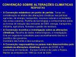conven o sobre altera es clim ticas respostas1