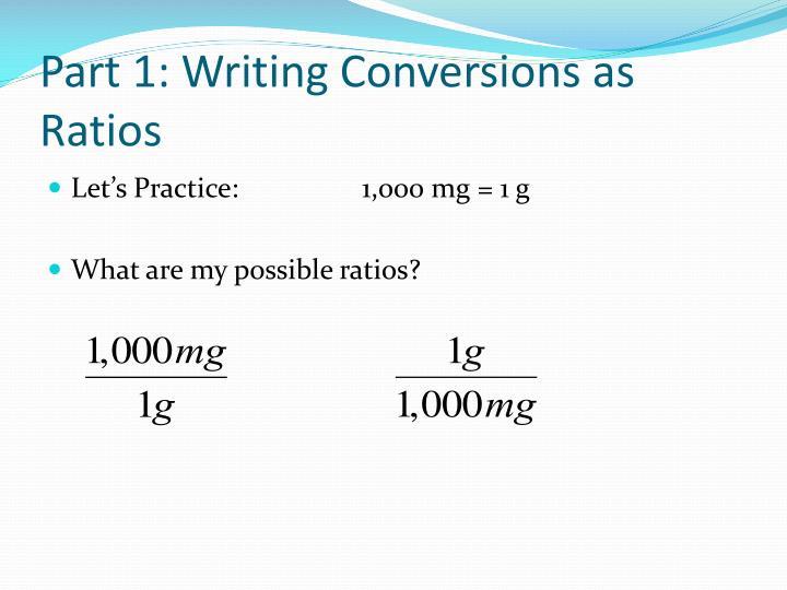 Part 1: Writing Conversions as Ratios