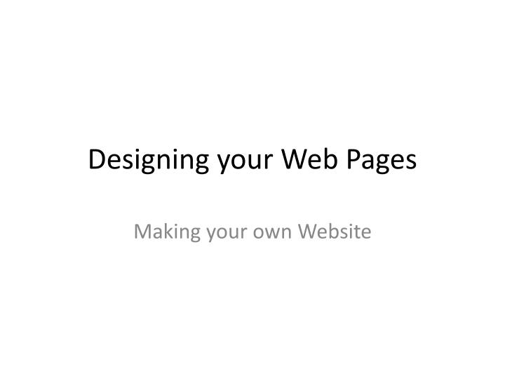 designing your web pages
