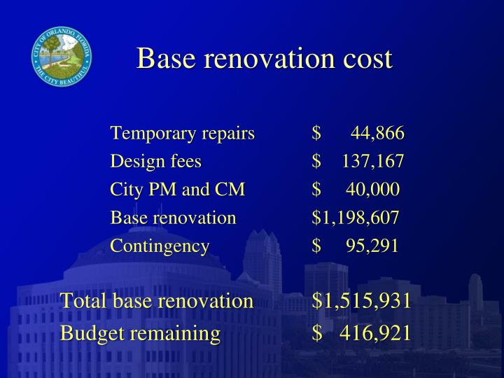 Base renovation cost