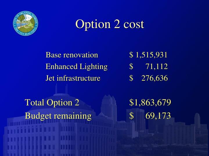 Option 2 cost
