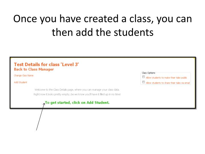 Once you have created a class, you can then add the students