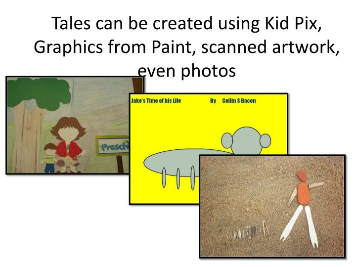 Tales can be created using Kid