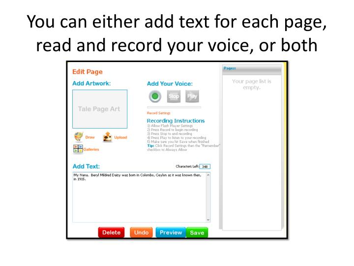 You can either add text for each page, read and record your voice, or both