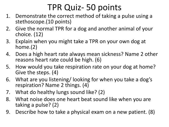 TPR Quiz- 50 points