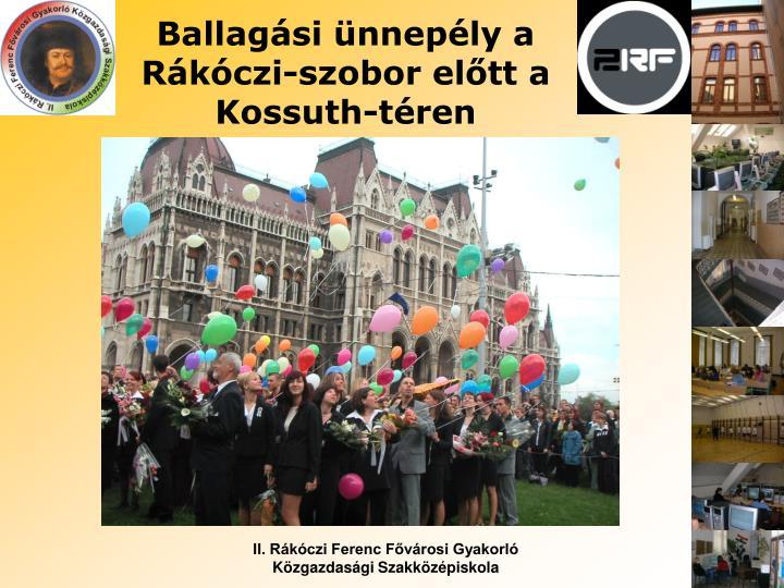 Ballagási ünnepély a Rákóczi-szobor előtt a Kossuth-téren