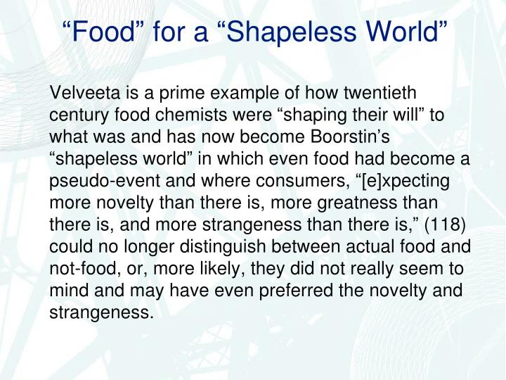 """""""Food"""" for a """"Shapeless World"""""""