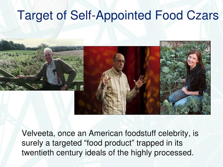 Target of Self-Appointed Food Czars