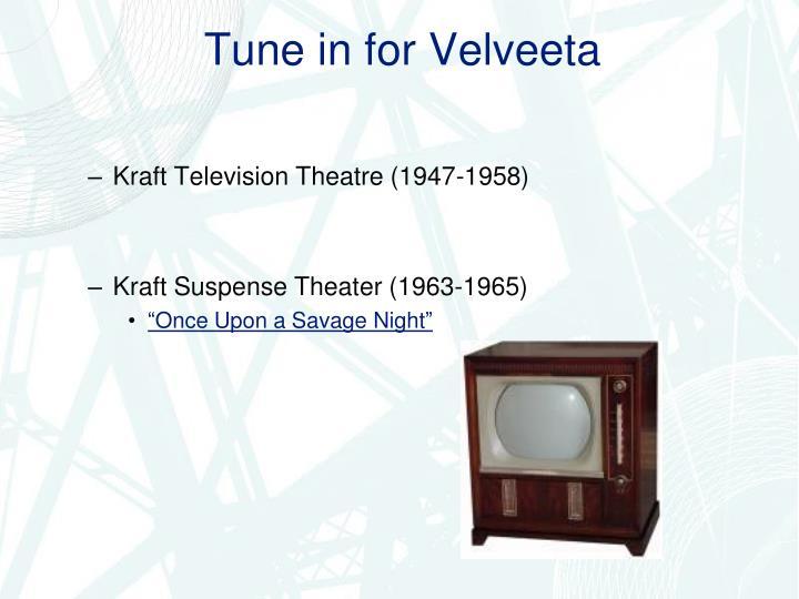 Tune in for Velveeta