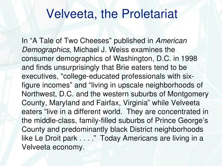 Velveeta, the Proletariat