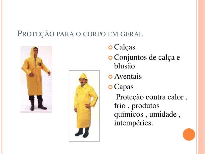 Proteção para o corpo em geral
