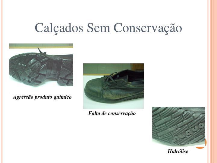Calçados Sem Conservação