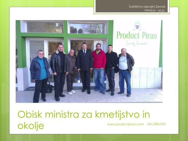 Obisk ministra za kmetijstvo in okolje
