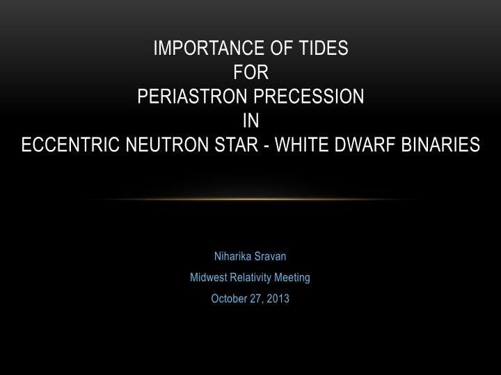 Importance of tides for periastron precession in eccentric neutron star white dwarf binaries